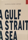 A Gulf A strait A sea Iran 1975-1995 Exhibition guide