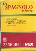 Lo spagnolo minore. Dizionario spagnolo-italiano, italiano-spagnolo