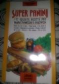 SUPER PANINI 117 squisite ricette per panini, tramezzini e sandwich