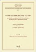 Le arti a confronto con il sacro Metodi di ricerca e nuove prospettive di indagine interdisciplinare Atti della Giornata di studio (Padova, 31 maggio-1 giugno 2007)