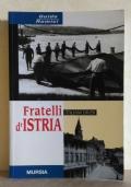 Fratelli d'Istria. Italiani divisi