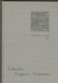 COLOMBO - VESPUCCI - VERAZZANO prime relazioni di navigatori italiani sulla scoperta dell'America