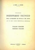 Piccolo Dizionario Tecnico della lavorazione dei metalli e del legno FRANCESE-ITALIANO (ad uso delle scuole professionali industriali)