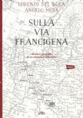 Tra la Cassia e la Francigena. Itinerari di fede e di arte