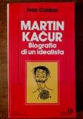 MARTIN KACUR. Biografia di un idealista