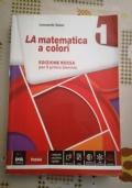 LA MATEMATICA A COLORI EDIZIONE ROSSA VOLUME 1