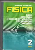 FISICA 2 il calore , le onde e la luce , le cariche e la corrente elettrica , l'elettromagnetismo , fisica moderna