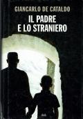 Il padre e lo straniero. Giancarlo de Cataldo. Edizione Mondolibri. 2010