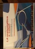 La matematica a colori. Edizione blu per il secondo biennio. Trigonometria