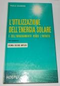 L'UTILIZZAZIONE DELL'ENERGIA SOLARE E DELL'IRRAGGIAMENTO VERSO L'INFINITO