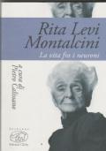 Rita Levi Montalcini  La vita fra i neuroni