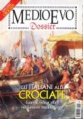 Medioevo dossier n. 32 Maggio/Giugno 2019. Gli italiani alle crociate. Guerra, fede e affari nel Levante mediterraneo