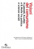 VISIONI DEL COMUNISMO Harold Lasswell, Nathan Leites e Bertram Wolfe fra politica e scienze sociali