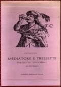 Mediatore e tressette . revole de iocare e pavare con l'aggiunta del tressette  luchino e de lo scopone. testi latini raccolti e tradotti in napoletano