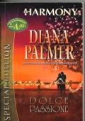 Dolce passione - due romanzi: Il tempo di un bacio e Un cuore limpido