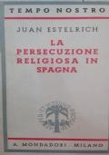 La persecuzione religiosa in Spagna