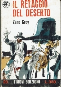 Il retaggio del deserto. Zane Grey. Sonzogno. 1966/1 edizione