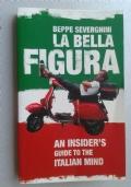 La bella figura. An insider's guide to the italian mind