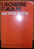I GOVERNI ITALIANI DAL 1943 AL 1975