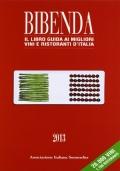 BIBENDA DUEMILAVINI 2013 IL LIBRO GUIDA AI VINI D'ITALIA
