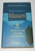 RIMEDI NATURALI PER RILASSARSI. 25 MODI PER VINCERE L'ANSIA E RITROVARE LA TRANQUILLITA'