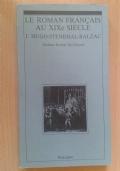Le roman francais au XIXe siècle. I. Hugo Stendhal Balzac