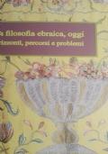 La filosofia ebraica oggi orizzonti percorsi e problemi