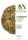 Longobardi. Un passato declinato al futuro