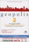 GEOPOLIS 2 - Da Augusto al Mille + Atlante geografico +ME book contenuti digitali