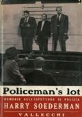 POLICEMAN'S LOT. Memorie di un ispettore di polizia.