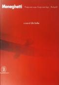 Renato Meneghetti - Il corpo come tempo - Il corpo come luogo - Radiografie