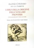 Libro della Origine delli Volgari Proverbi - Con sonetti di Pietro Aretino illustrati da Giulio Romano