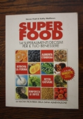 Super Food - 14 superalimenti decisivi per il tuo benessere