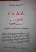 Calma e visione profonda. Manuale buddhista per meditatori