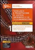 TECNOLOGIE E PROGETTAZIONE DI SISTEMI INFORMATICI E DI TELECOMUNICAZIONI VOL.1
