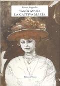 Tarnowska La cattiva Maria