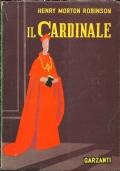 IL CARDINALE. Romanzo [ Traduzione dall'inglese di Maria Galli de' Furlani. Prefazione dell'Autore. Tredicesima edizione italiana. Milano, Garzanti editore, marzo 1958 ].
