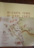 Di carta, terre, di terre, carte il territorio friulano rappresentato e significato in antiche mappe manoscritte