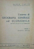 L' ESAME DI GEOGRAFIA GENERALE ED ECONOMICA PER L' ABILITAZIONE TECNICA COMMERCIALE (Volume 1)