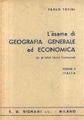 L' ESAME DI GEOGRAFIA GENERALE ED ECONOMICA PER L' ABILITAZIONE TECNICA COMMERCIALE (Volume 2 ITALIA)