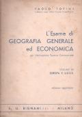L' ESAME DI GEOGRAFIA GENERALE ED ECONOMICA PER L' ABILITAZIONE TECNICA COMMERCIALE (Volume 3 Europa e Urss)