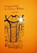 CINQUANT'ANNI DI CULTURA A MILANO 1936/1986