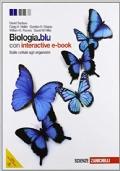 Biologia. Blu. Dalle cellule agli organismi. Per le Scuole superiori.