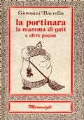 La portinara la mamma di gatt e altre poesie