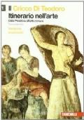 IL CRICCO DI TEODORO 1- Dalla preistoria all'arte romana/ terza edizione- VERSIONE ARANCIONE