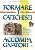 FORMARE I CATECHISTI ACCOMPAGNATORI per l'itinerario catecumenale dei ragazzi 7-14 anni