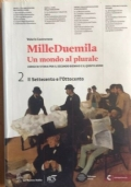 MILLEDUEMILA Un mondo al plurale vol.2-il Settecento e l'Ottocento