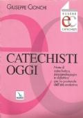 CATECHISTI OGGI. Note di catechetica, psicopedagogia e didattica per la pastorale dell'età evolutiva