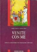 VENITE CON ME. Guida al catechismo per l'iniziazione cristiana