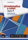 la matematica a colori algebre 1 edizione blu per il primo biennio
